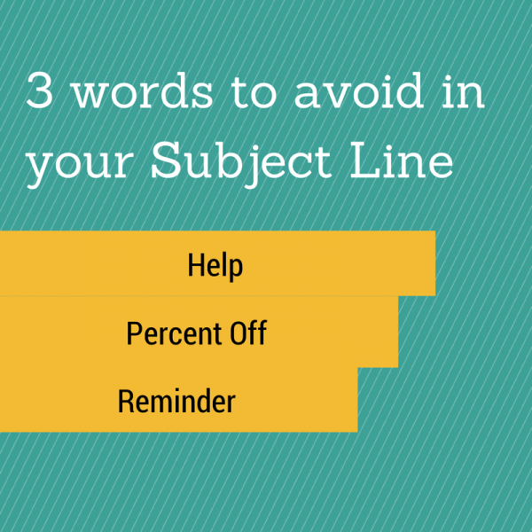 6 Tactics to Boost Your Email Marketing image 3 words to avoid in your Subject Line e1409426376952