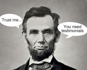 Harnessing the Power of Testimonials to Build Your Credibility  image abraham lincoln testimonials 300x242