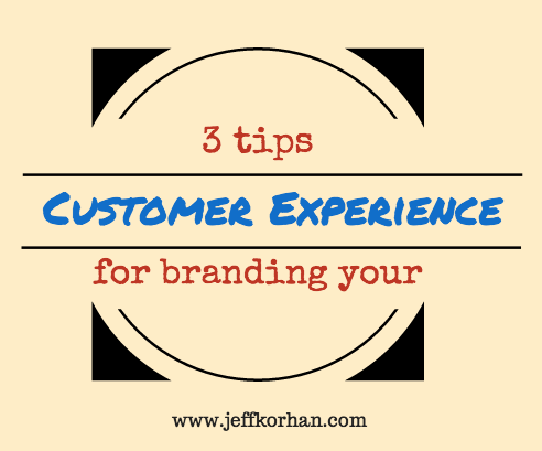 3 Tips For Branding Your Customer Experience image 2014 11 04 3 Brand Experience Tips.png