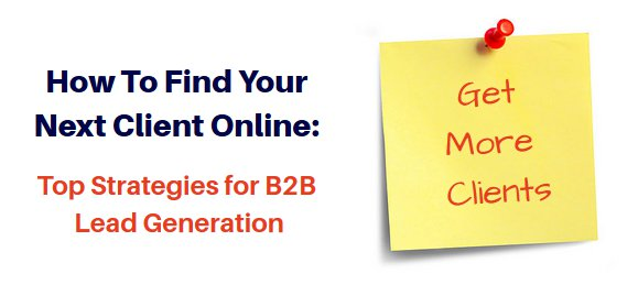 How To Find Your Next Client Online: Top Strategies For B2B Lead Generation image how to find your next client online.jpg