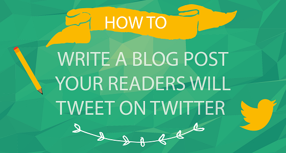 How To Write A Blog Post Your Readers Will Tweet On Twitter image How To Write A Blog Post Your Readers Will Tweet on Twitter .png