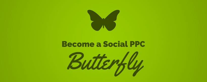 Marketing Metamorphosis: Becoming A Social PPC Butterfly image Kap46bLY 820x326.png