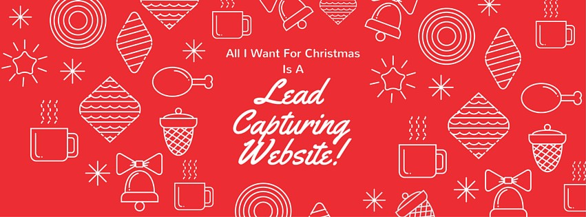 All I Want For Christmas Is A Lead Capturing Website! image LeadCapturingWebsite.jpg
