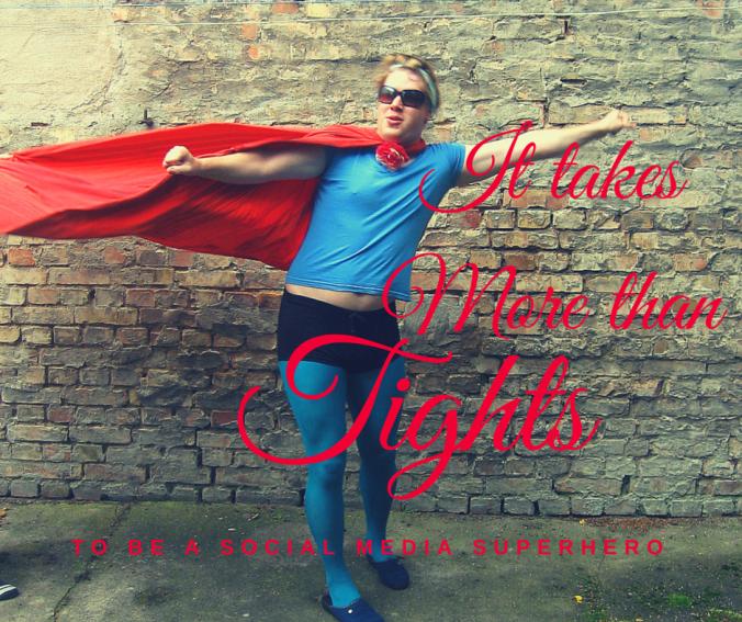It Takes More Than Tights To Be A Social Media Hero image socialmediahero