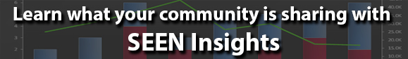 Learn what your community is sharing with SEEN Insights