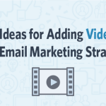 9 Ideas for Using Video in Your Email