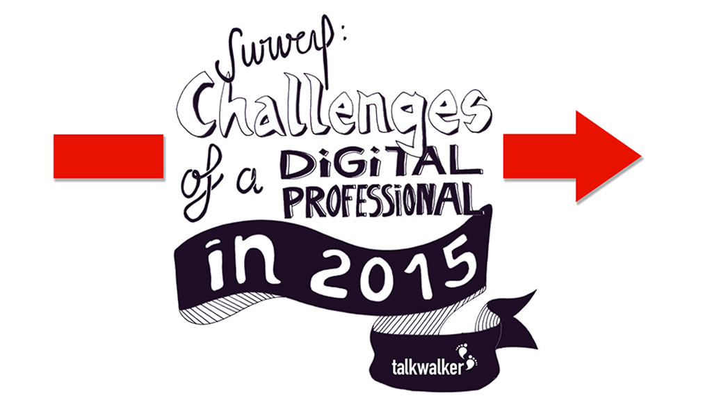 Survey by Talkwalker - The challenges of digital professionals in 2015