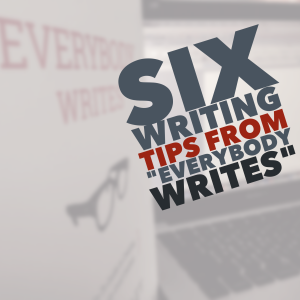 Six writing tips from Everybody Writes