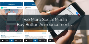 Two More Social Media Buy Button Announcements