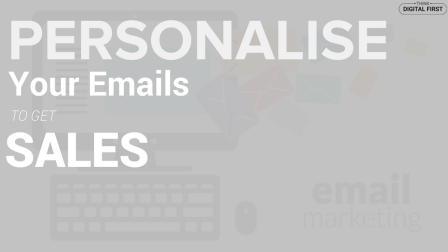 Email Marketing- Personalise Your Emails To Get More Sales (1)