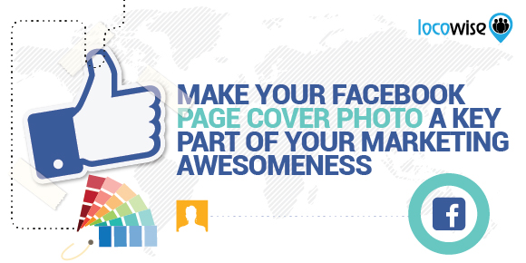 How To Make Your Facebook Page Cover Photo A Key Part Of Your Marketing Awesomeness