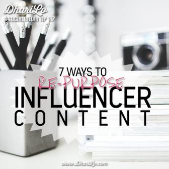 DhariLo Social Media Marketing Tip 117 - Repurpose Influencer Content
