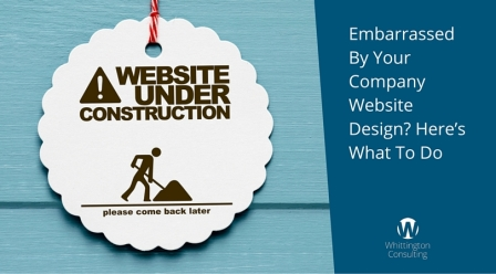 Embarrassed By Your Company Website Design- Here's What To Do