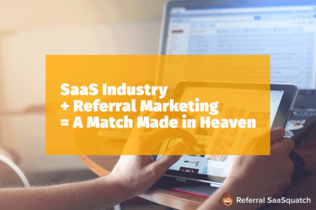 SaaS Referral Marketing – A Match Made in Heaven