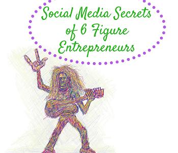 Learn the Social Media Secret of 6-figure Entrepreneurs