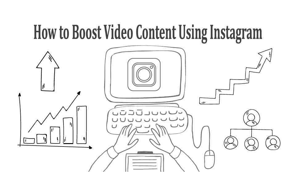 3 Practical Tips for Boosting Your Content with Instagram (Including Explainer Videos) - boosting content with Instagram