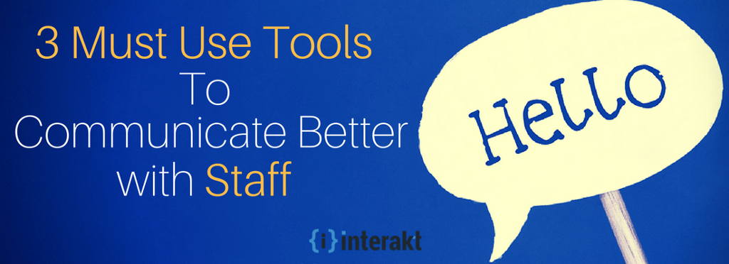 3 Tools Startups Must Use to Effectively Communicate with Staff