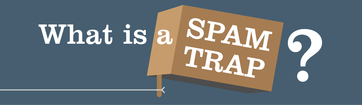 Spamtrap 101 – What is a Spamtrap & What Happens If You Send to One?