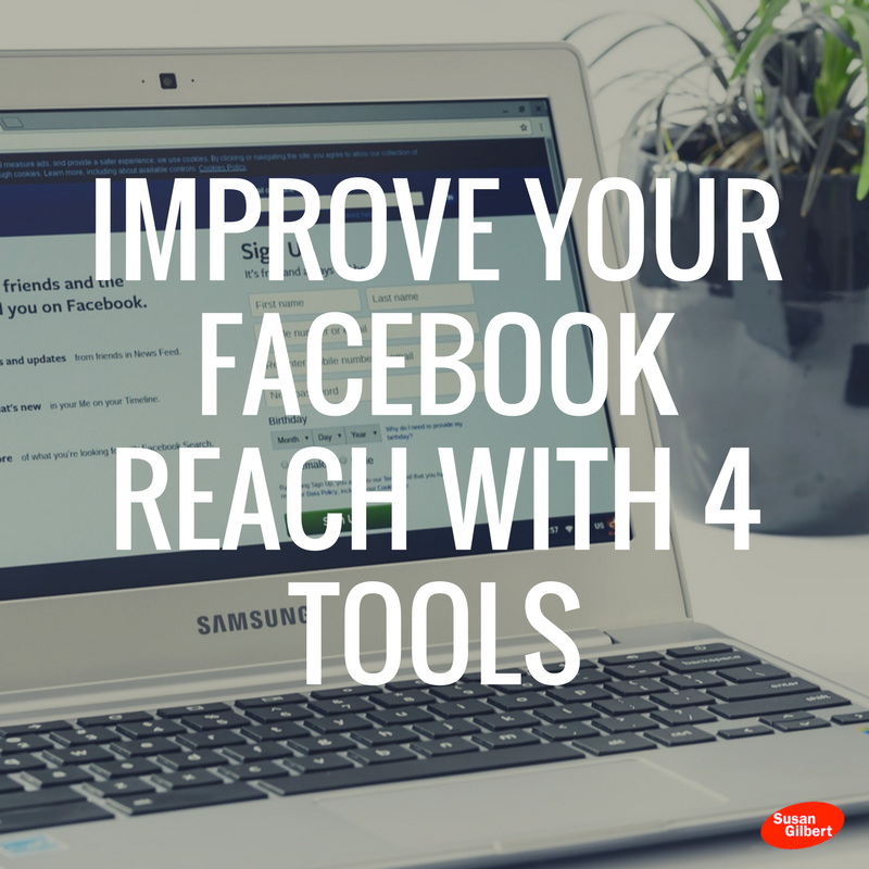 4 Facebook Tools To Improve Your Reach