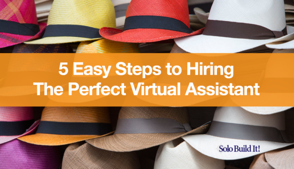 5 Easy Steps to Hiring the Perfect Virtual Assistant for Your Business
