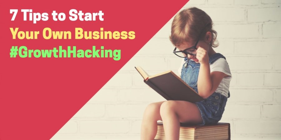 7 Tips To Start Your Own Business