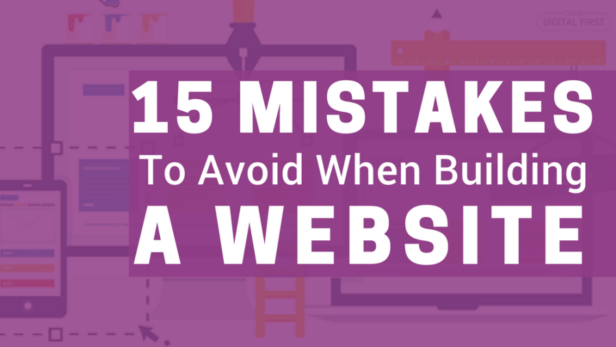 15 Biggest Mistakes To Avoid When Building A Website
