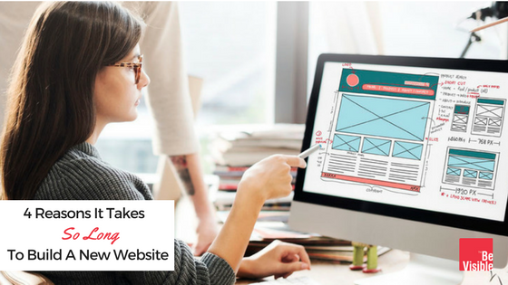 4 Reasons It Takes So Long To Build A New Website