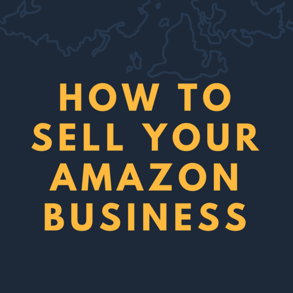 How to Sell Your Amazon Business Quickly For The Highest Profit
