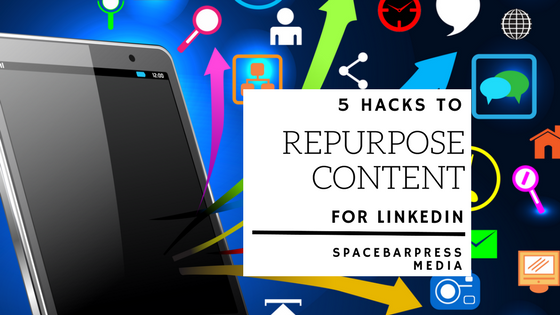 Out of Ideas for LinkedIn? Here are 7 Repurposing Hacks to Save You Time  and  Brain Power