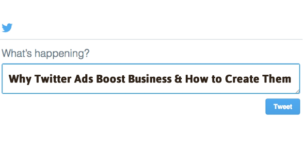 Why Twitter Ads Boost Business  and  How to Create Them