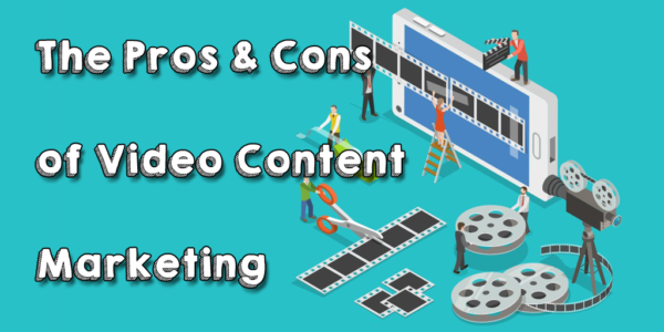 Should You 'Pivot to Video'? Pros  and  Cons of Video Content Marketing