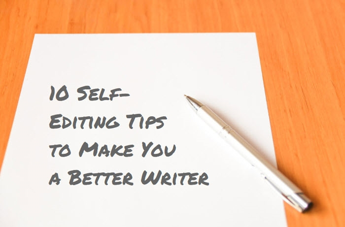 10 Self-Editing Tips that Will Make You a Better Writer