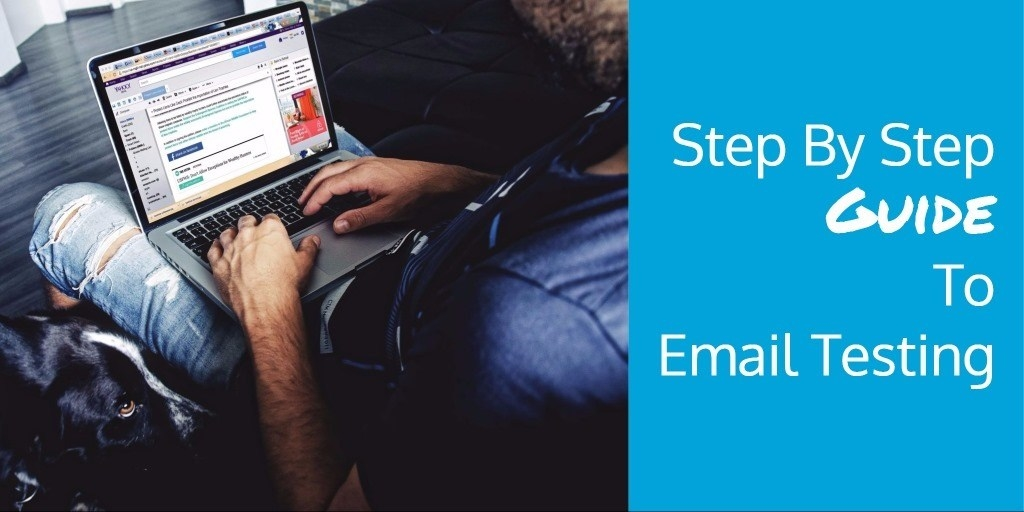 A Step By Step Guide To Email Testing