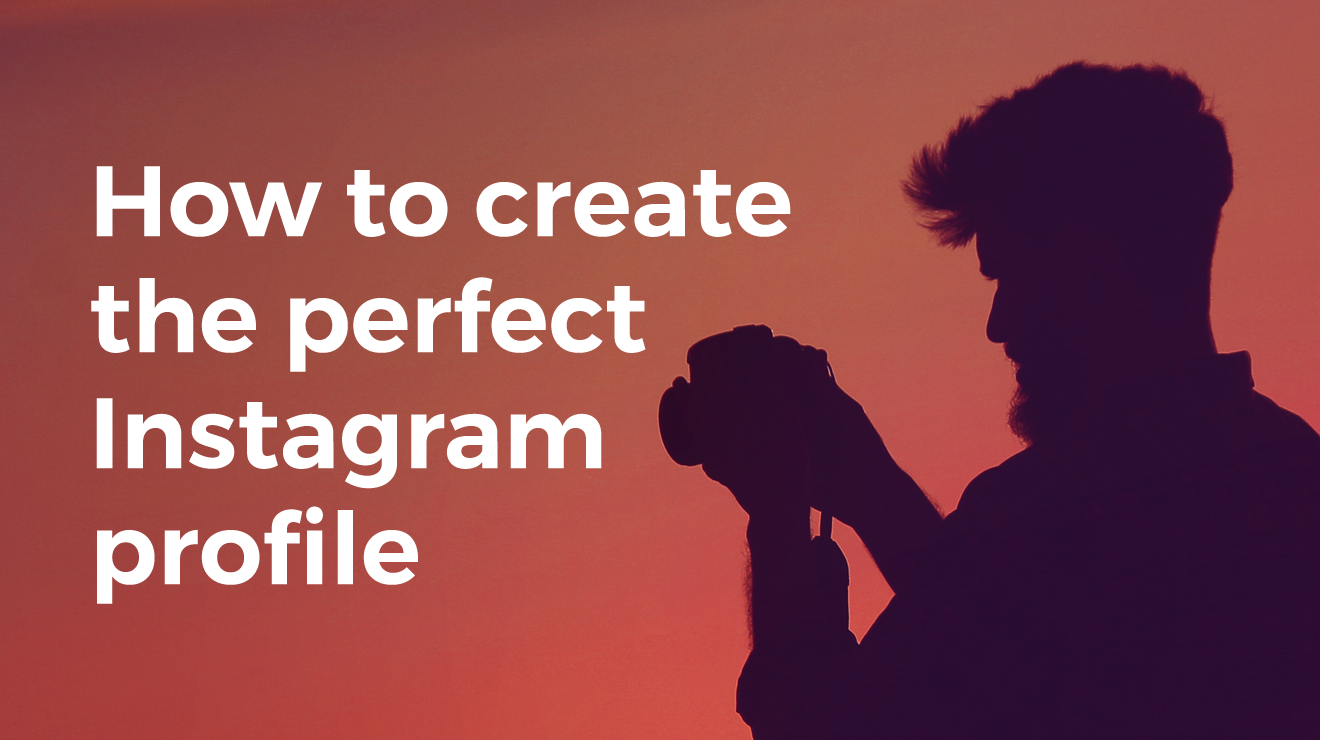 How to Create the Perfect Instagram Profile
