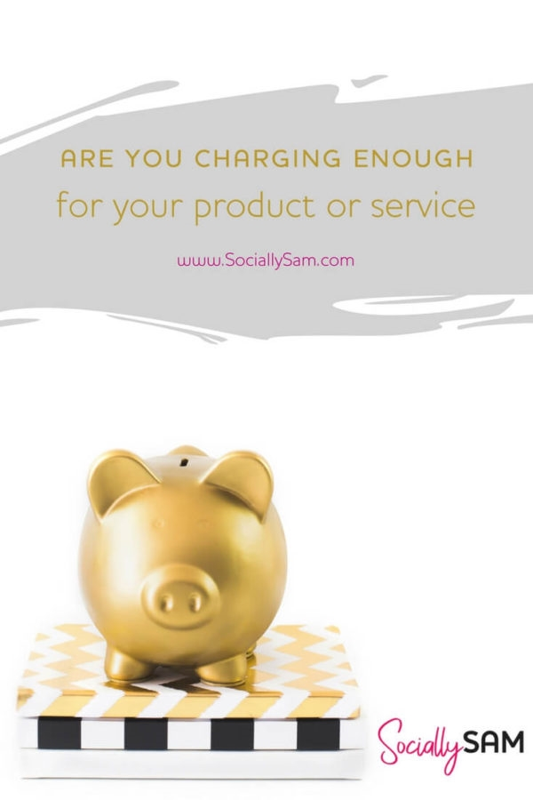 Are You Charging Enough For Your Product Or Service?