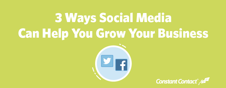 3 Ways Social Media Can Help You Grow Your Business