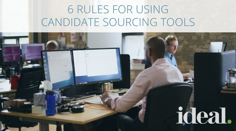 6 Rules For Using Candidate Sourcing Tools
