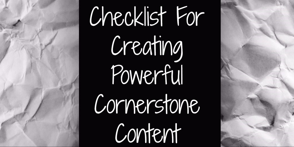 Checklist For Creating Powerful Cornerstone Content