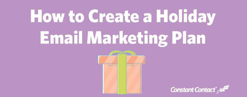 How to Create a Holiday Email Marketing Plan