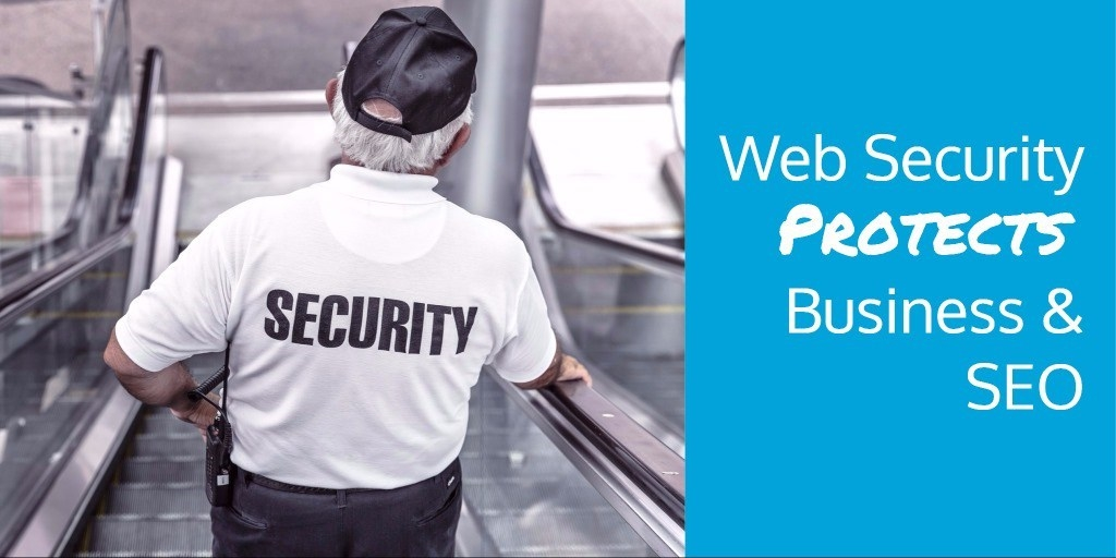 Web Security Protects Business  and  SEO