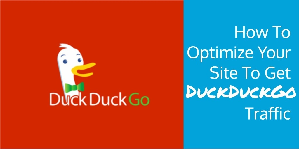 How To Optimize Your Site To Get DuckDuckGo Traffic