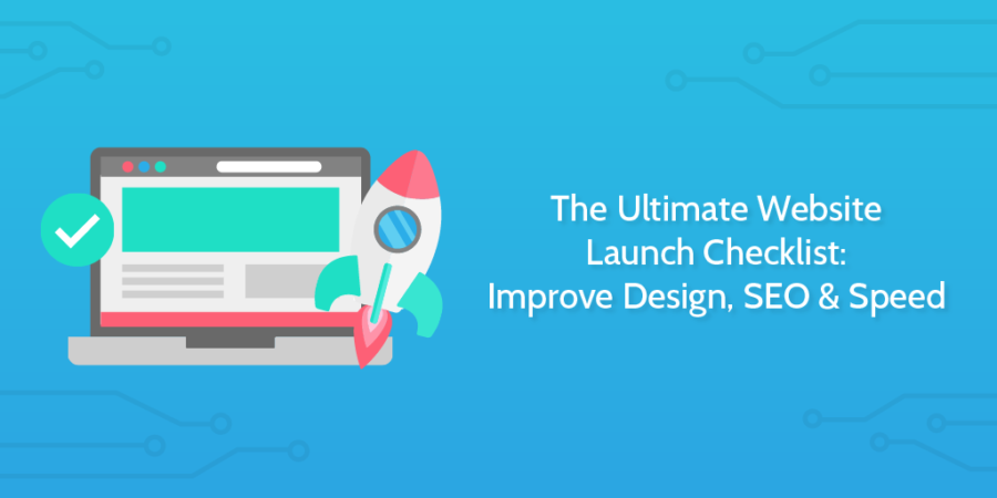 The Ultimate Website Launch Checklist: Improve Design, SEO  and  Speed