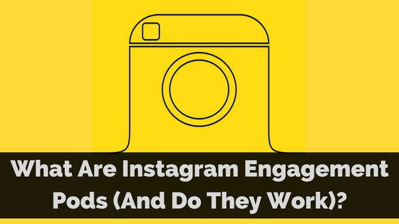 What Are Instagram Engagement Pods (And Do They Work)?