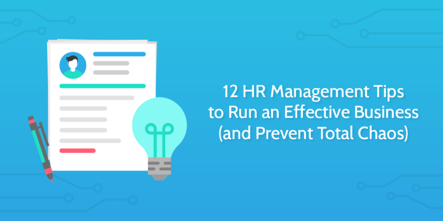 12 HR Management Tips to Run an Effective Business (and Prevent Total Chaos)