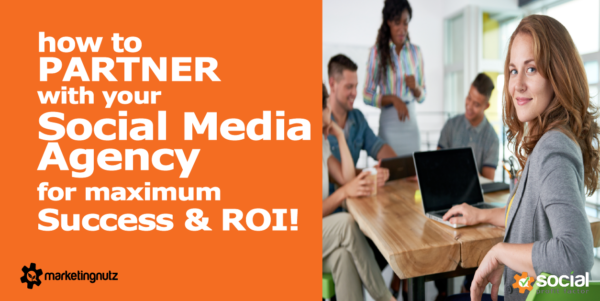 How to Hire and Partner with a Social Media Marketing Agency for Maximum Success and ROI