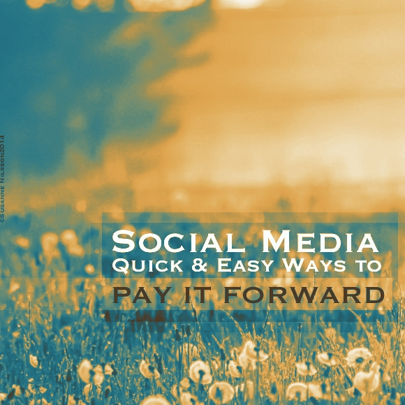 Social Media: Quick and Easy Ways to Pay it Forward