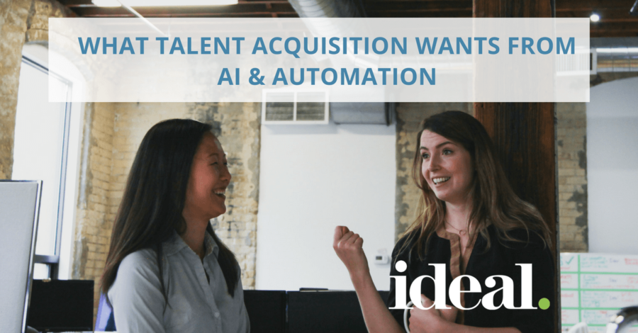 What Talent Acquisition Wants From AI And Automation