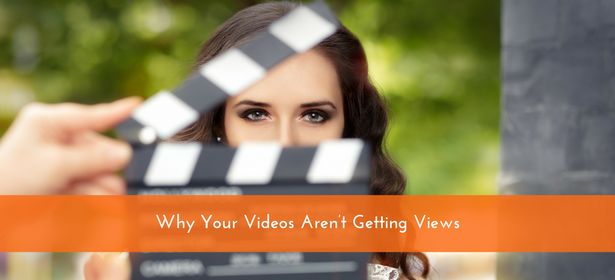 Why Your Videos Aren't Getting Views