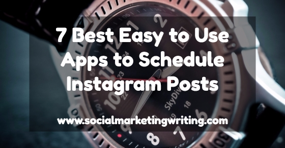 7 Best Easy to Use Apps to Schedule Instagram Posts