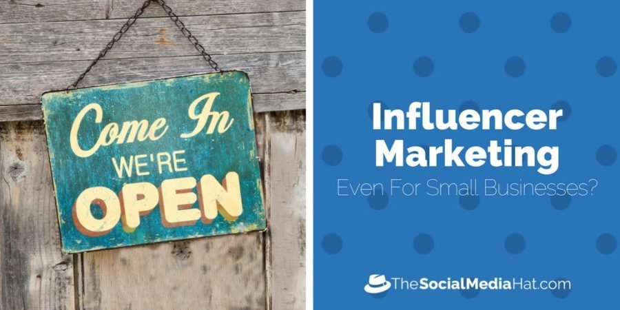 How Your Small Business Can Benefit From Social Influencer Marketing
